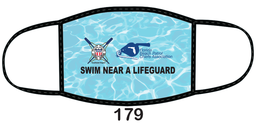 "Sublimated face mask with ""Swim Near a Lifeguard"" message."